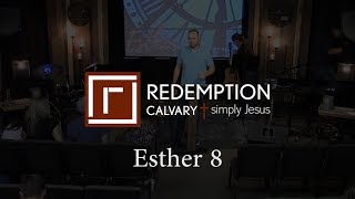 Esther 8 - Redemption Calvary