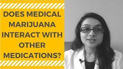 Marijuana and Medication (Drug) Interactions