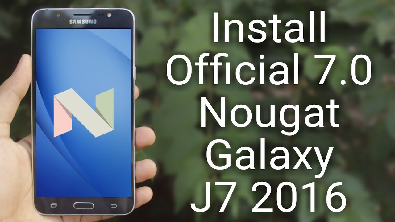 Install 7 0 Nougat Official Update on Galaxy J7 2016