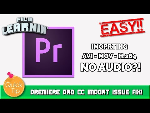No Audio after update? Premiere Pro CC Import Issue Fix! | Film Learnin