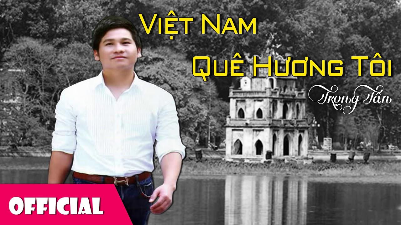 Việt Nam Quê Hương Tôi – Trọng Tấn