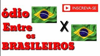 Vídeo de hoje vamos estar falando sobre, o ódio dos brasileiros e a...