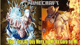Minecraft Vua Hải Tặc Tập 7 Ăn Thử Trái Ác Quỷ Mera no Mi Và Goro no Mi**Ngọn Lửa Của Portgas D. Ace
