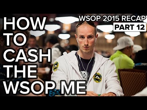 How to Cash the WSOP Main Event + Tournament Review