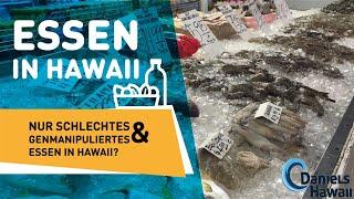 Essen in Hawaii - nur schlechtes & genmanipuliertes essen in Hawaii? Auswandern in die USA, Hawaii