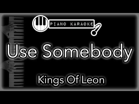 Use Somebody - Kings of Leon - Piano Karaoke (with lyrics)