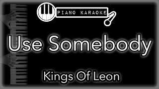 Use Somebody - Kings of Leon - Piano Karaoke Instrumental