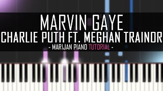 How To Play: Charlie Puth feat. Meghan Trainor - Marvin Gaye   Piano Tutorial + Sheet Music