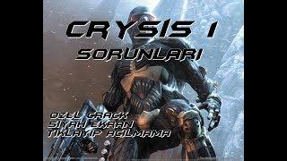 Crysis 1 Nasıl İndirilir ? Siyah Ekran + Tıklayıp Açılmama Sorunu Crack 32Bit - 64Bit Kesin Çözüm