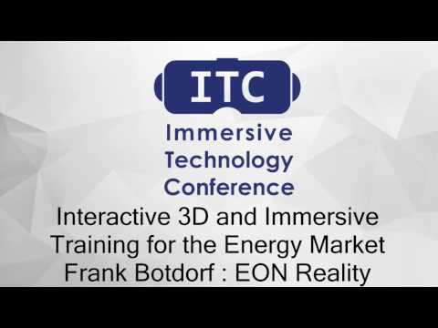 Interactive 3D Immersive Training for Energy Markets : Frank Botdorf - Eon Reality