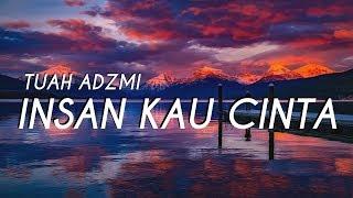 Download lagu Tuah Adzmi - Insan Kau Cinta ( LIRIK )