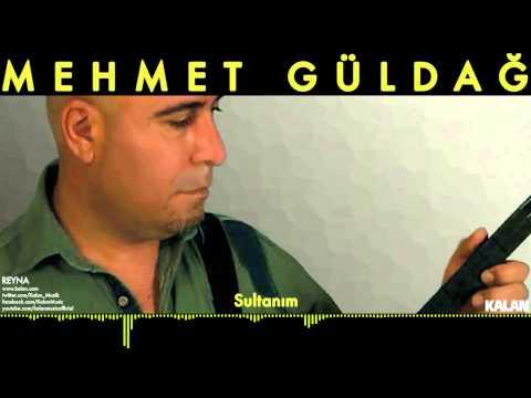 Mehmet Güldağ - Sultanım - [ Reyna © 2014 Kalan Müzik ]