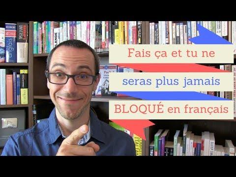 Comment ne plus être bloqué quand vous parlez le français