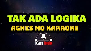Agnes Monica - Tak Ada Logika (Karaoke)
