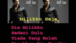 Aliff Aziz - Milikku Saja (With Lyrics)
