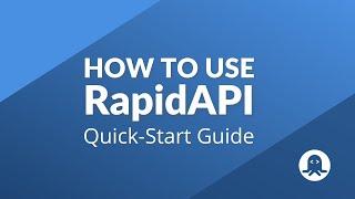 How To Use RapidAPI [Quick Start] — API Discovery To Integration