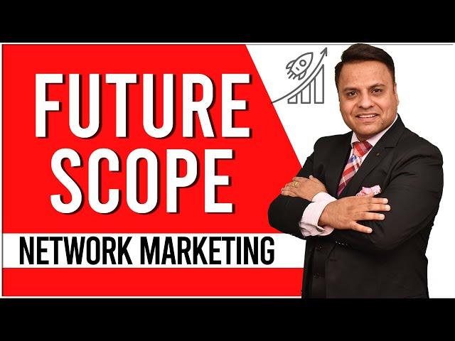 Future Scope of Network Marketing in India | Jatin Arora | Grow With Network Marketing