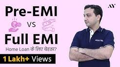 Pre EMI Interest vs Full EMI Home Loan | Hindi
