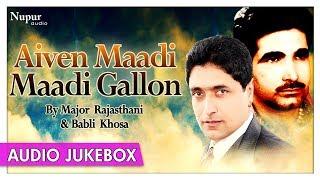 Avien Maadi Maadi Gallon | Major Rajasthani, Babli Khosa | Best Punjabi Songs | Jukebox |Priya Audio