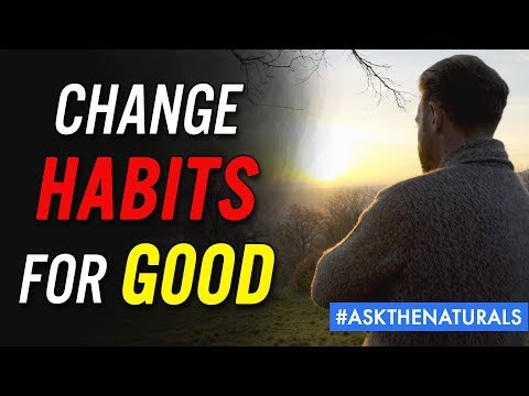 Long Term Habit Change The Natural Way - #AskTheNaturals