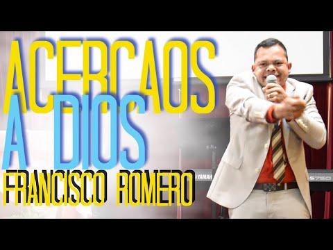 Acercaos A Dios ~ Francisco Romero