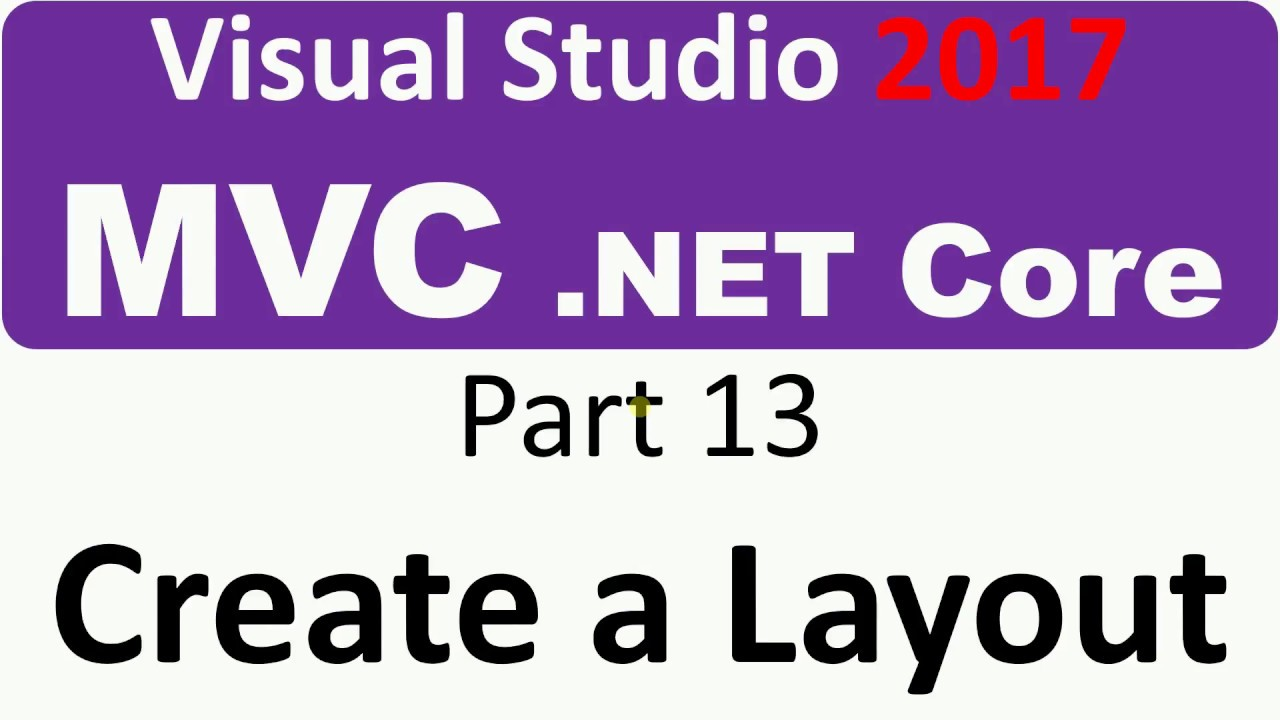 Visual Studio 2017 - MVC Core - Part 13 - Create a Layout with CSS ...