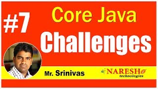 Core Java Programming Challenges #7 | Coding Challenges |  by Mr.Srinivas