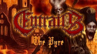 "Entrails ""The Pyre"" (OFFICIAL)"