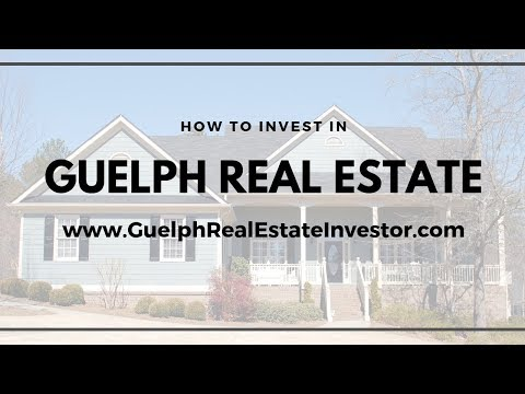 How To Invest In Guelph Real Estate