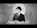 watch he video of Fools Rush In - Michael Lee