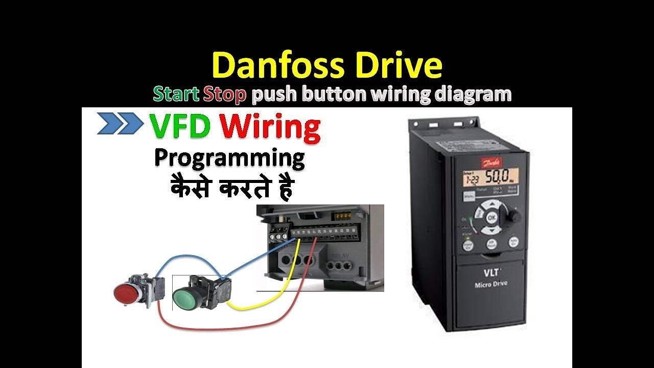 danfoss vlt 6000 wiring diagram door lock drive start stop using push button vfd programming in hindi