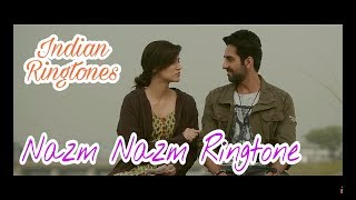 Nazm Nazm Song Ringtone Download Link in Description | Bareilly Ki Barfi |