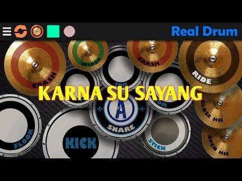 Karna Su Sayang || Real Drum
