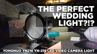 The perfect wedding light?!?!?! YONGNUO YN216 YN-216 LED Video Camera Light review