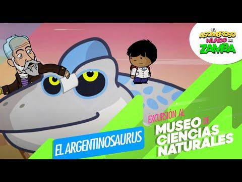 Zamba - Excursión al Museo de Ciencias Naturales - Argentinosaurus