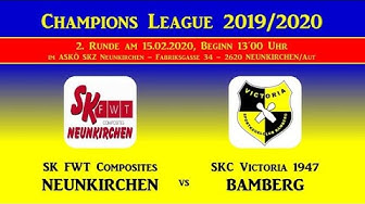 Champions League 2.Runde Rückspiel: SK FWT Composites Neunkirchen - SKC Victoria 1947 Bamberg