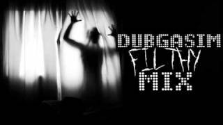 DUBGASIM FILTHIEST Dubstep MIX EP#5