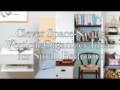 5 Clever Space Saving Vertical Organizer Ideas for Small Bedroom