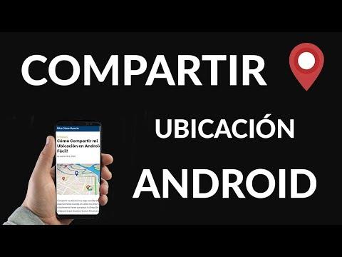Cómo Compartir mi Ubicación en Android ¡Así de Fácil!