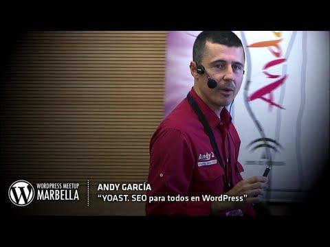 YOAST, SEO para todos en WordPress - Andy García - WordPress Meetup Marbella