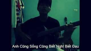 Anh Cũng Sống Cũng Biết Nghĩ Biết Đau - khương super - Kaisoul guitar cover