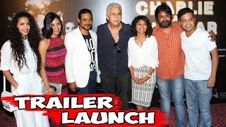 Charlie Kay Chakkar Mein Trailer Launch With Naseeruddin Shah