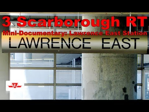 3 Scarborough RT - Mini-Documentary: Lawrence East Station