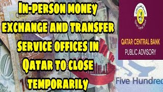 MONEY EXCHANGE AND TRANSFER SERVICE OFFICES IN QATAR TO CLOSED TEMPORARILY  Qatar Central Bank