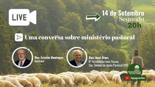 [LIVE] Uma conversa sobre Ministério Pastoral | Rev. José Alves