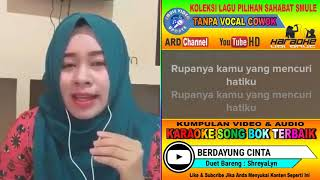 Berdayung Cinta Karaoke feat Tanpa Vocal Cowok Duet Bareng ShreyaLyn