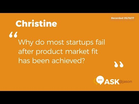 Ask Jason: Why do most startups fail after product market fit has been achieved?