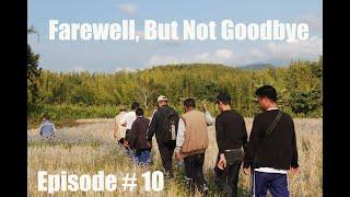 Episode # 10 Farewell But Not Goodbye 17.02.2019