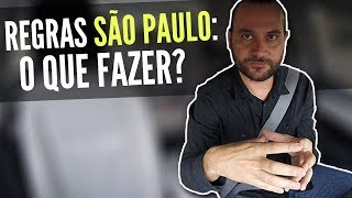 Regras São Paulo: O que fazer?