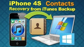 Contacts Recovery for iPhone 4S: How to Retrieve Contacts from iPhone 4S iTunes Backup